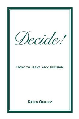 Get the popular book Decide! - How to make any Decision
